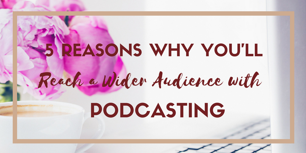 Reach a Wider Audience with Podcasting