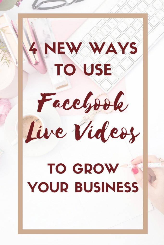 4 New Ways to Use Facebook Live to Grow Your Business