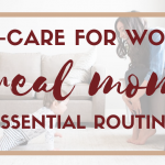 self care for women, mom self care routine